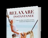 """Cartea Editurii Vidia """"Relaxare instantanee – Cum sa reduci stresul la serviciu, acasa si in viata de zi cu zi"""" este un ghid practic ce ne ofera o serie de tehnici de relaxare pe care le putem aplica cu usurinta."""