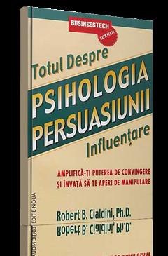 totul despre psihologia persuasiunii