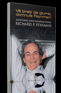 va tineti de glume domnule Feynman