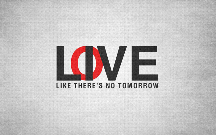 love-like-if-there's-no-tomorrow