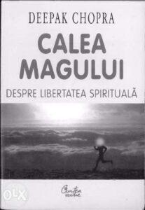 Calea-magului-despre-libertatea-spirituala-de-deepak-chopra-bucuresti